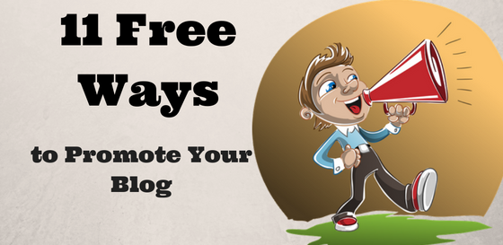 11 Free Ways to Promote Your Blog – Get the Word Out!