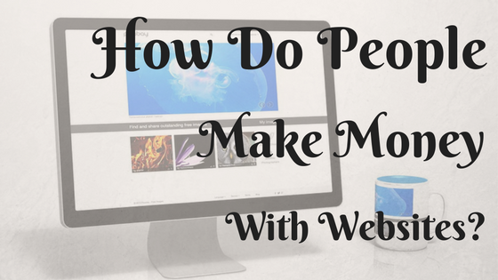 how do people make money with websites
