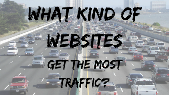 what kind of websites get the most traffic