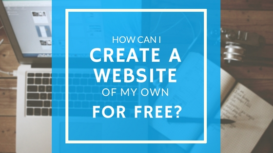 How can i create a website of my own for free makki 39 s Start my own website